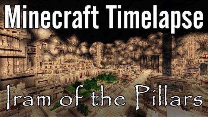 Minecraft Timelapse - Iram of the Pillars
