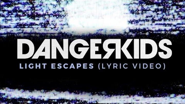 dangerkids - light escapes (Lyric Video) - album out NOW!