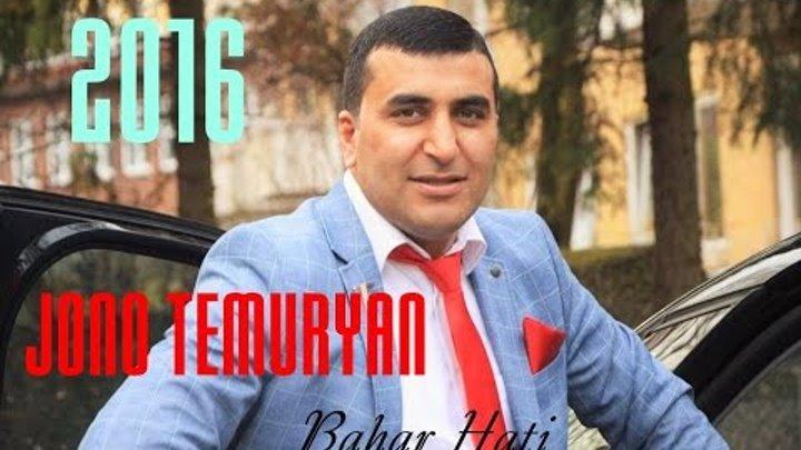 JONO TEMURYAN Bahar Hati 2016 new