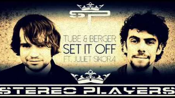 Tube & Berger-Come On Now (Stereo Players Remix 2014 ) feat. Juliet Sikora (Set It Off)