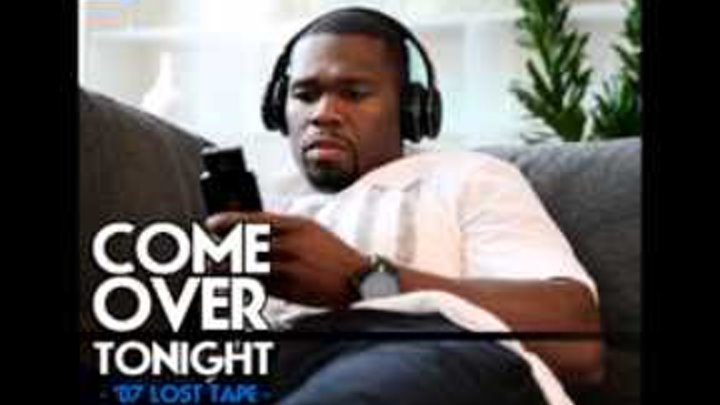 Come Over Tonight by 50 Cent ['07 Lost Tape] | 50 Cent Music
