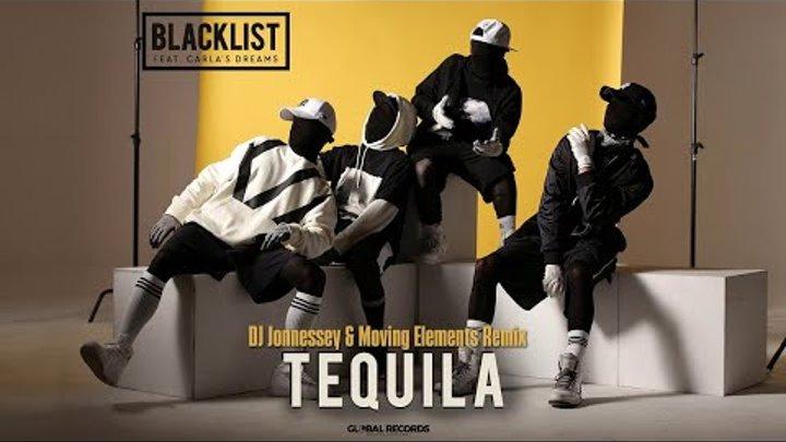 Blacklist feat. Carla's Dreams - Tequila   DJ Jonnessey & Moving Elements Remix