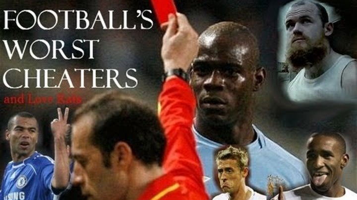 FOOTBALL'S WORST CHEATERS AND LOVE RATS