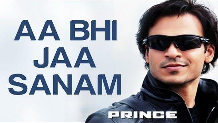 Aa Bhi Jaa Sanam - Prince   Vivek Oberoi, Aruna Shields, Nandana Sen & Neeru Bajwa   Atif Aslam