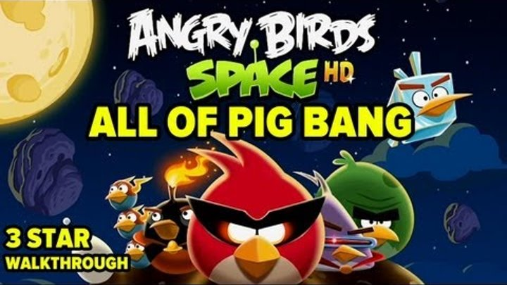 Angry Birds Space: All Pig Bang Levels 3-Star Walkthrough