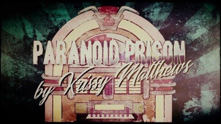 Krissy Matthews - Paranoid Prison (Official Lyric Video)