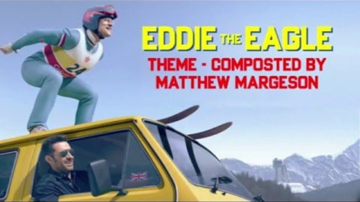 Eddie the Eagle Theme - Matthew Margeson