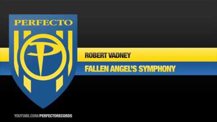 Robert Vadney - Fallen Angel's Symphony (Original 2005 Mix)