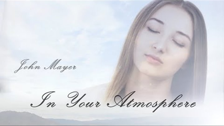 John Mayer - In Your Atmosphere   Acoustic piano COVER by Madina Dzioeva