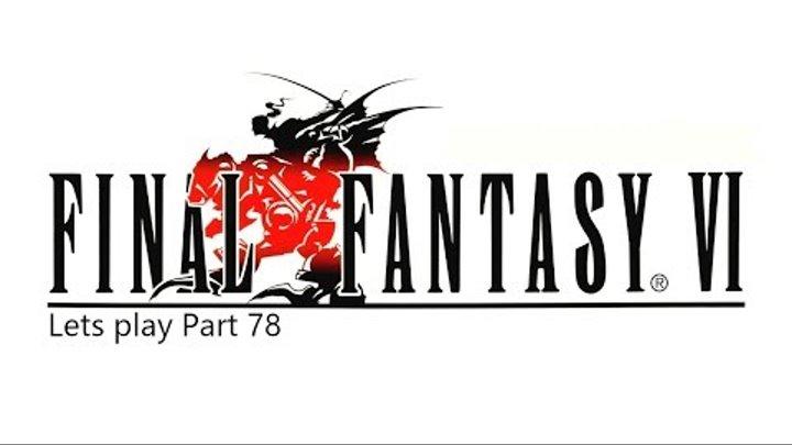Final Fantasy VI_Lets play Part 78 Wir MÜSSEN leveln um weiter zu kommen