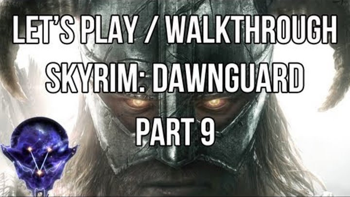 Let's Play: Skyrim Dawnguard (Part 9: Moths and Elder Scrolls)