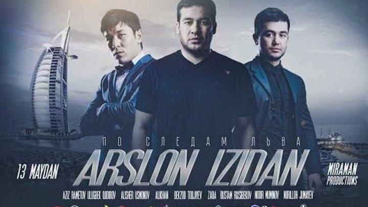 ARSLON IZIDAN (YANGI UZBEK KINO 2017)