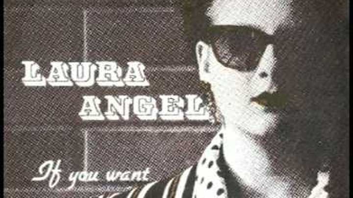 LAURA ANGEL - If You Want