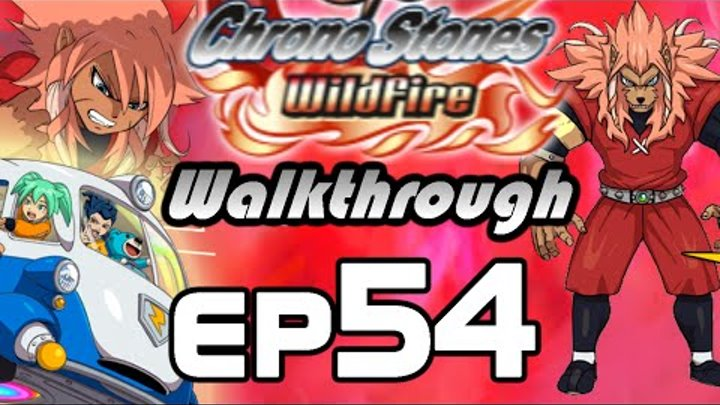 Inazuma Eleven GO Chrono Stones Wildfire Walkthrough Episode 54 - vs Lunar Howl