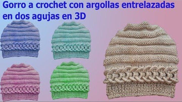 Gorro de argollas entrelazadas acrochet y dos agujas en 3D / punto infinito a crochet