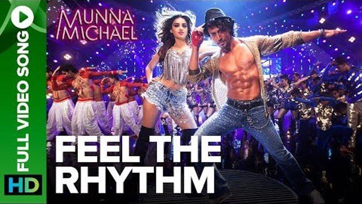 Feel The Rhythm - Full Video Song | Munna Michael | Tiger Shroff & Nidhhi Agerwal