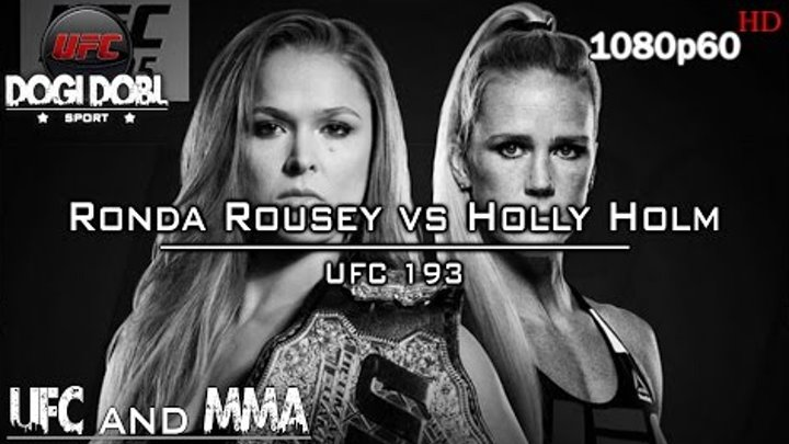 Ronda Rousey vs Holly Holm ¦ UFC 193 ¦ Highlights and Knockouts ¦ UFC and MMA ¦ Dogi Dobl Sport