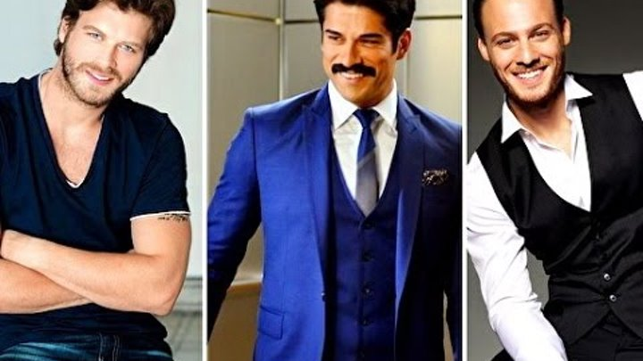 The Best Turkish actors 2015.Лучшие актеры 2015.TOP 10