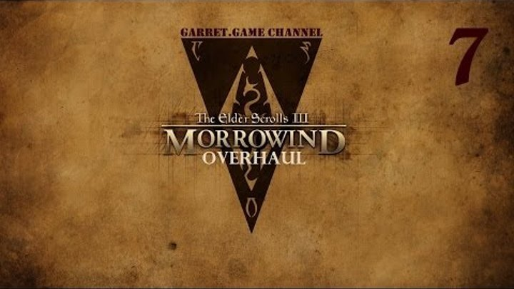 The Elder Scrolls 3.Morrowind - Overhaul.7 серия.Кальдера.Агенты Телванни.