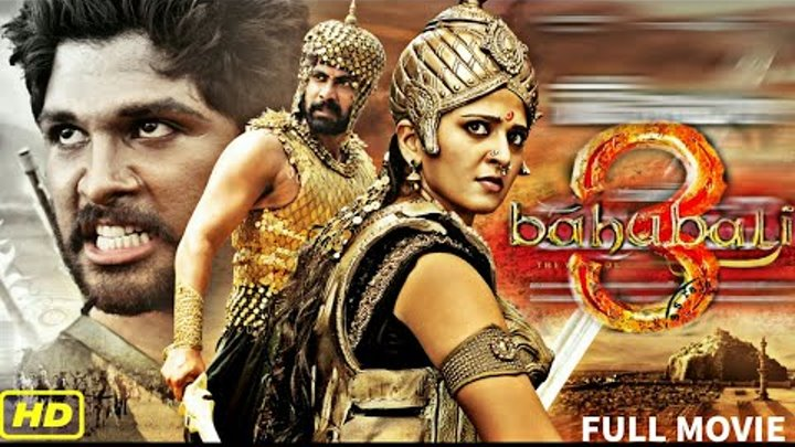 Bahubali 3 (2018) Full Movie Hindi Dubbed | Allu Arjun | Rana Daggubati | Anushka Shetty