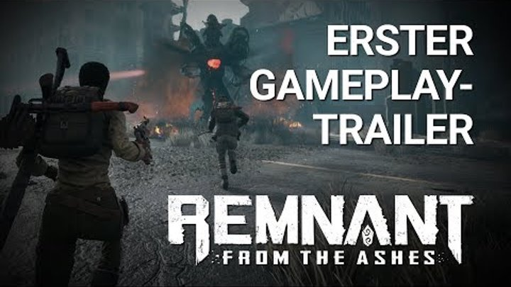 Remnant: From the Ashes | Erster Gameplay Trailer