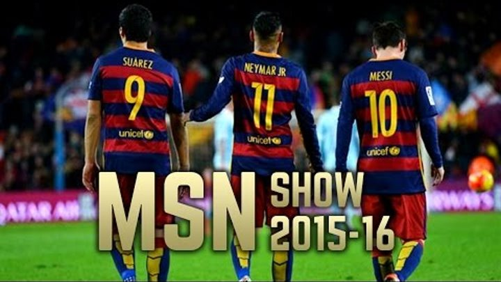 MSN Show 2015-16 | Messi - Suárez - Neymar | HD