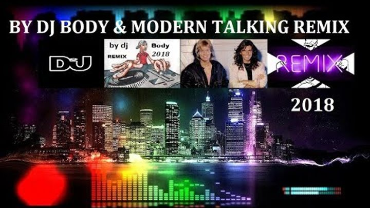 MODERN TALKING BROTHER LOUIE REMIX EXTENDED 2018 BY DJ BODY