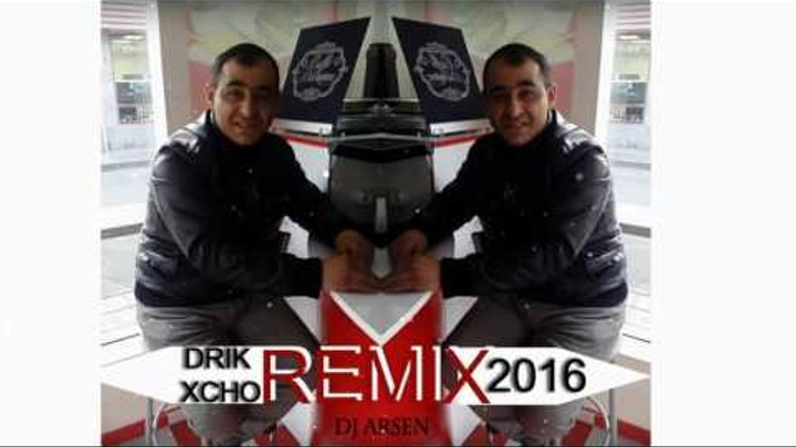 Drik Xcho - Sovetashen (Dj Arsen REMIX) 2016 NEW HIT)))