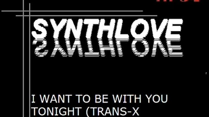 SynthLove - I want to be With You tonight (Vocoder) Cover de Trans-X