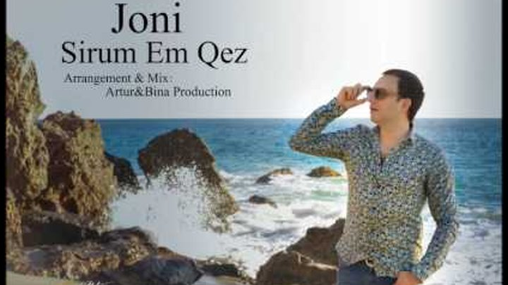 "JONI - ""SIRUM EM QEZ"" // OFFICIAL MUSIC 2016"