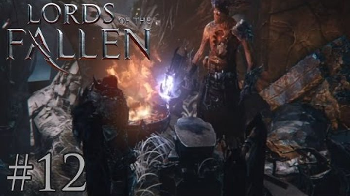 Lords of the Fallen - #12 - Кузнец + перчатка ОП [RU/PS4]