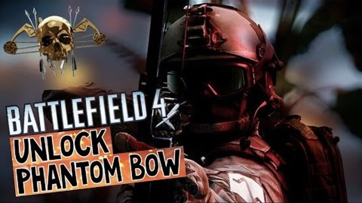 Battlefield 4 - Unlock Phantom Bow (Лук и Стрелы, Оперативник Фантом, Kamatozzz and TheDeuceHD)