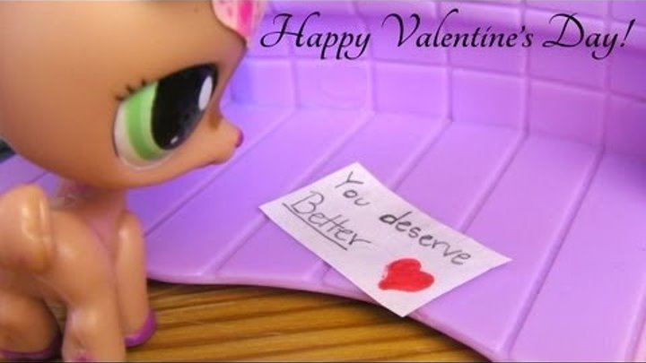 LPS: You Deserve Better [Valentine's Day Special]