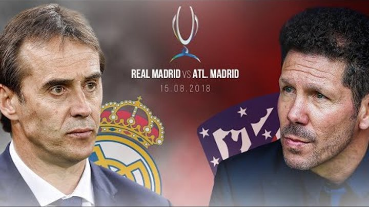 Real Madrid vs Atletico Madrid - UEFA Super Cup Promo 15/08/2018 | HD