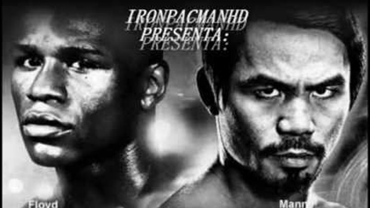 MANNY ''PACMAN'' PACQUIAO VS FLOYD MAYWEATHER JR - POUND 4 POUND FIGHT - TRIBUTE HD BY IRONPACMANHD