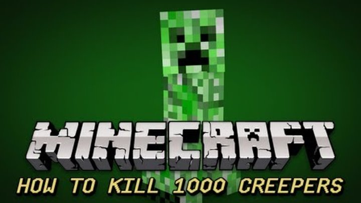 How to kill 1000 Creepers in Minecraft