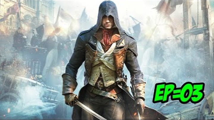 Assassin Creed Unity- Ep #3