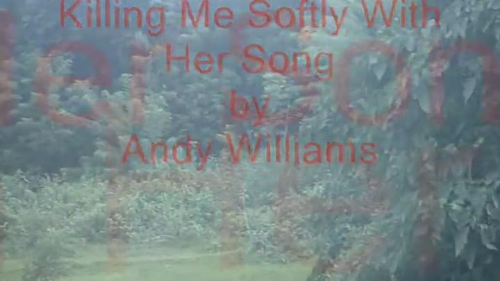 Killing Me Softly by Andy Williams