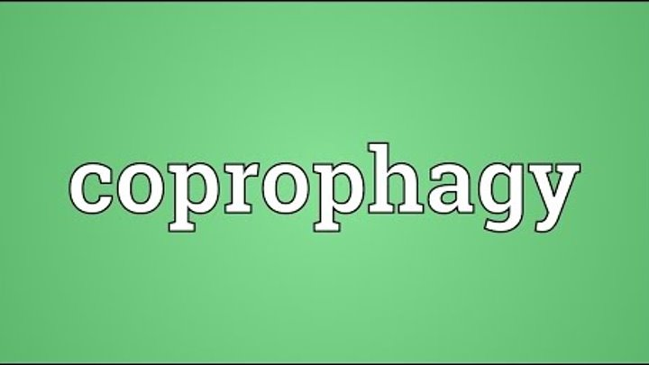 Coprophagy Meaning