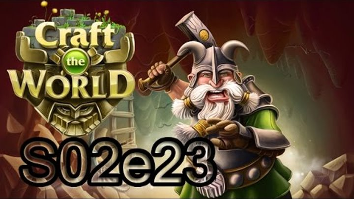 Craft The World #S02E23 Шахта
