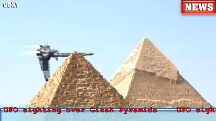 UFO sighting over Gizah Pyramids