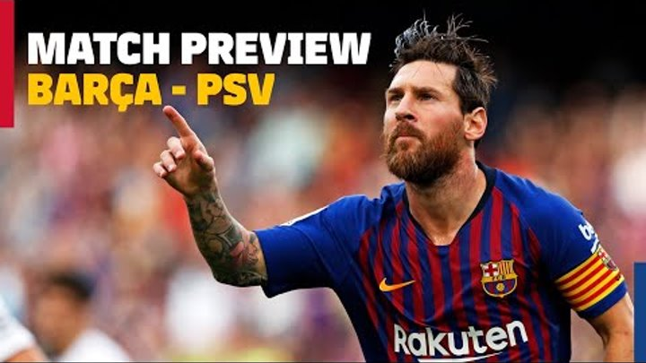 MATCH PREVIEW | Barça - PSV Eindhoven