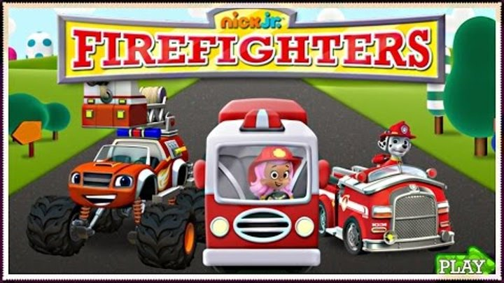 Nick Jr. Firefighters - Bubble Guppies, Blaze and the Monster Machines, Paw Patrol Game For Kids