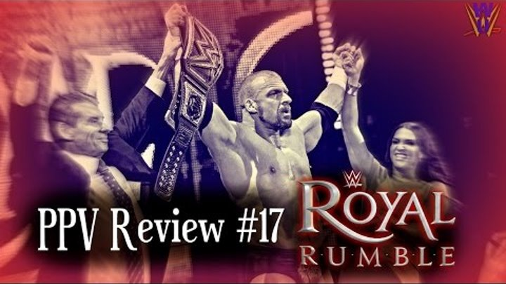 PPV Review #17. Royal Rumble 2016