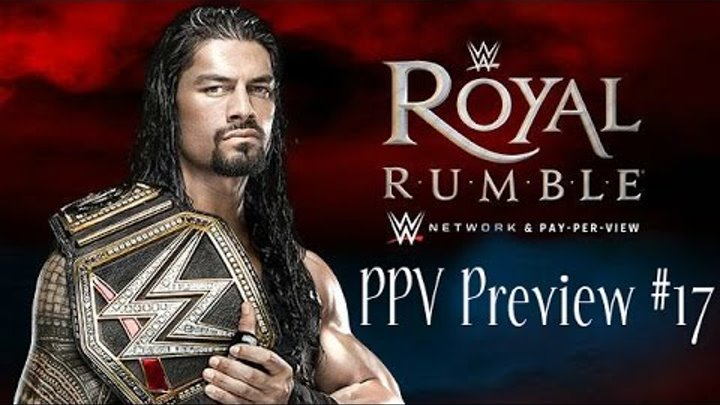 PPV Preview #17. Royal Rumble 2016