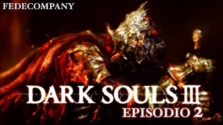 Dark Souls III Gameplay ITA #2 Secondo Boss