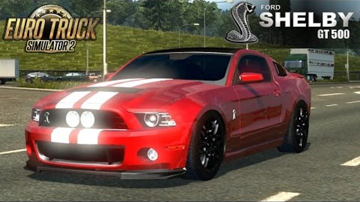 Euro Truck Simulator 2 FORD MUSTANG SHELBY GT500 COBRA