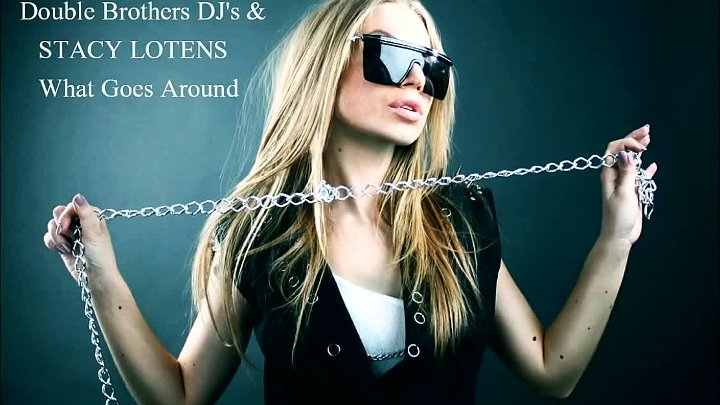 Double Brothers DJ's STACY LOTENS - What Goes Around (Radio edit)