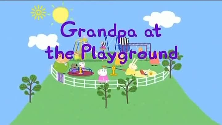 Peppa Pig Season 3 Episode 22 Grandpa at the Playground