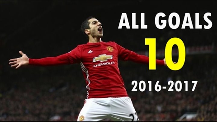 Henrikh Mkhitaryan - All 10 Goals & Assists Manchester United 2016-17